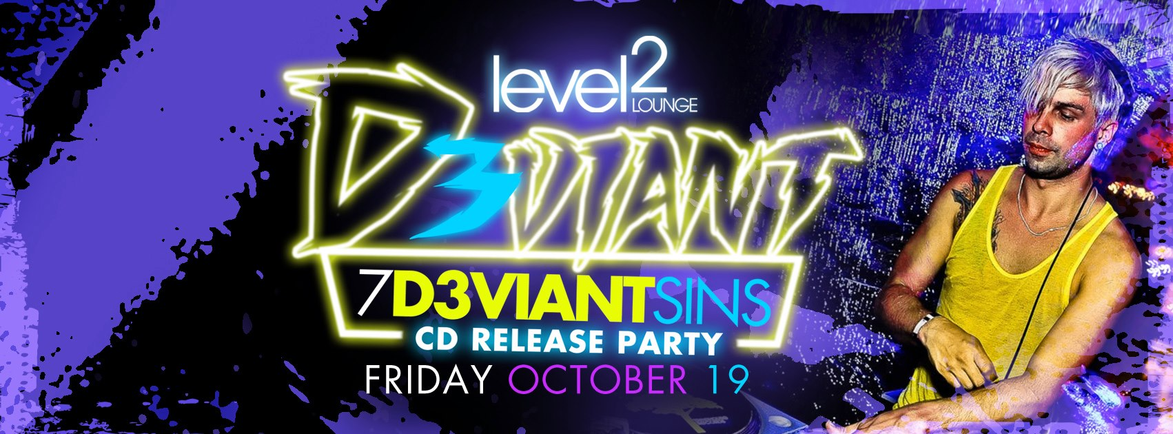 D3VIANT CD Release Party, October 19th at Level 2