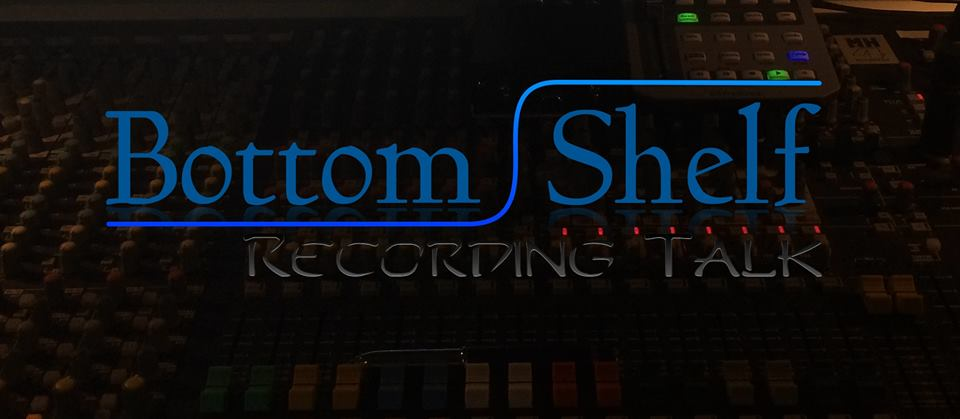 Bottom Shelf Recording Talk: Tuesdays at 7