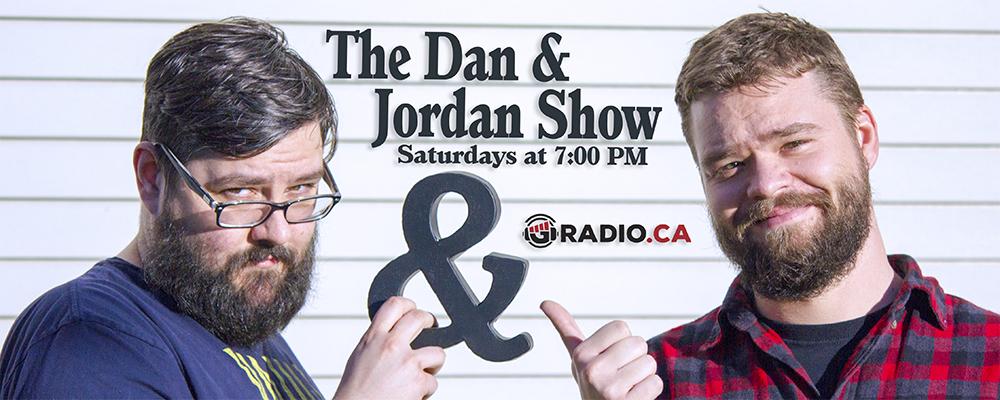 The Dan and Jordan Show